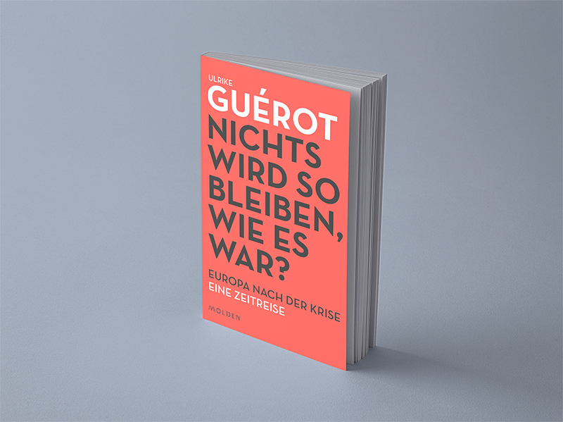 "New book publication: Ulrike Guérot ""Nothing will remain as it was? Europe after the crisis"""